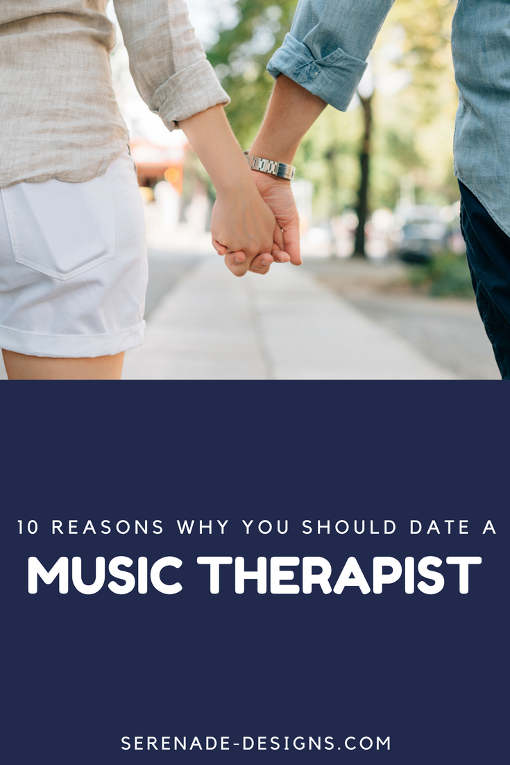 10 Reasons Why You Should Date a Music Therapist ...
